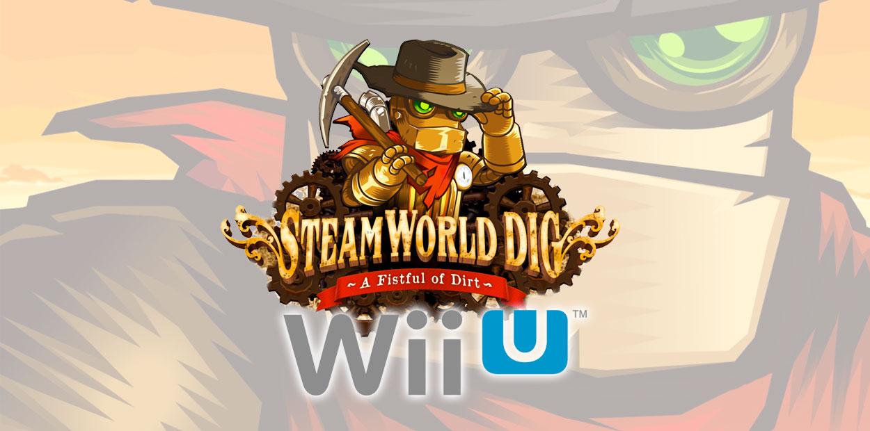SteamWorld Dig Wii U