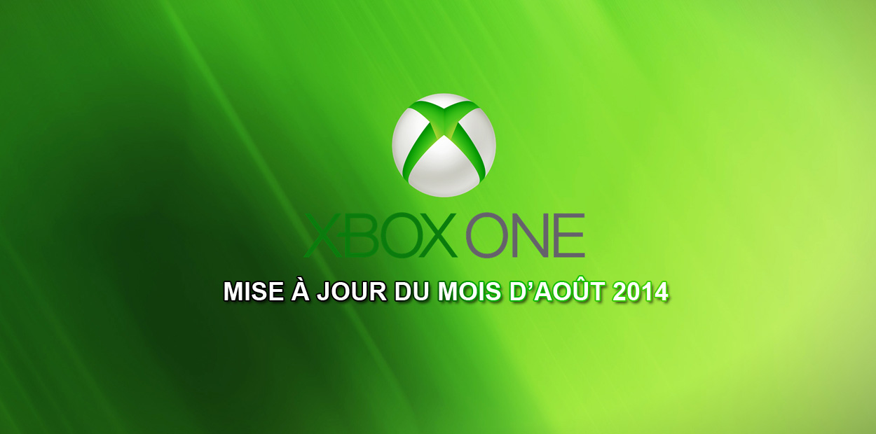 xbox one mise a jour aout 2014