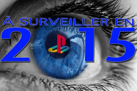 Jeux à surveiller en 2015, exclusifs sur PS4, PS3 et PS Vita