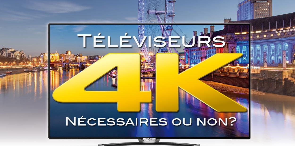 tv 4k necessaires ou non