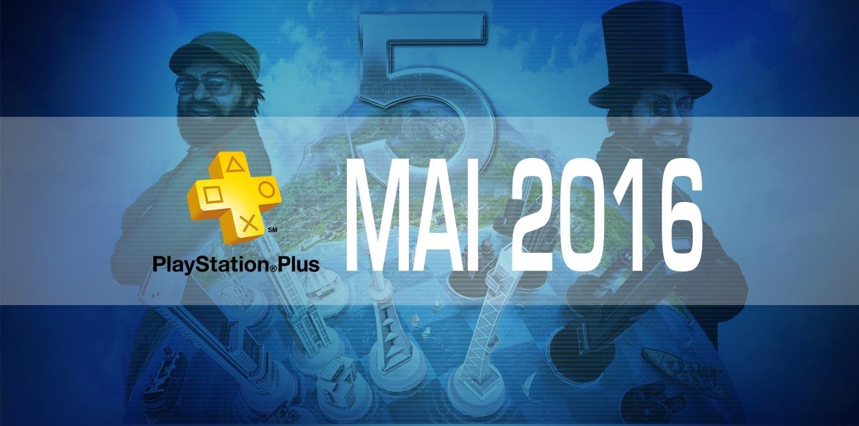 Gratuités PlayStation Plus - Mai 2016