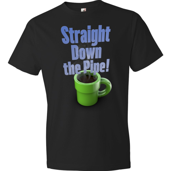 T-Shirt - Straight Down the Pipe! (Black)