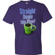 T-Shirt - Straight Down the Pipe! (Purple)