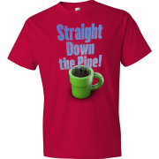 T-Shirt - Straight Down the Pipe! (Red)