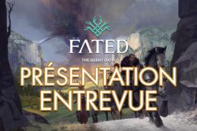 Fated: The Silent Oath – Essai, présentation, entrevue