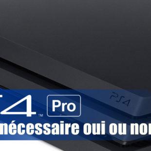 PS4 Pro: Un achat nécessaire oui ou non ?