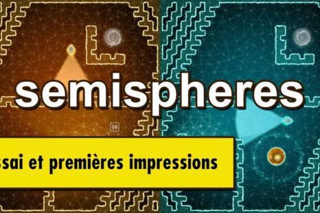 EPI – Semispheres – Premières impressions