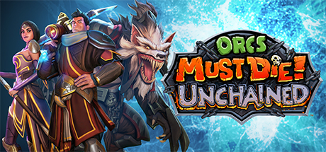 Orcs Must Die Unchained