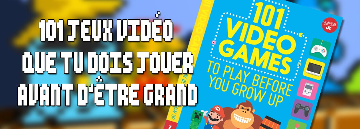101 video games to play before you grow up livre