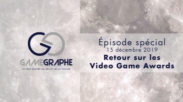 Game Graphe - Épisode spéciale - Retour sur les Video Game Awards