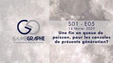 Game Graphe - S01 - E05 - Une fin en queue de poisson, pour les consoles de présente génération