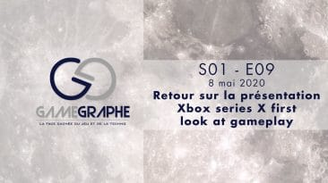 Game Graphe - S01 - E09 - Retour sur la présentation Xbox series X first look at gameplay
