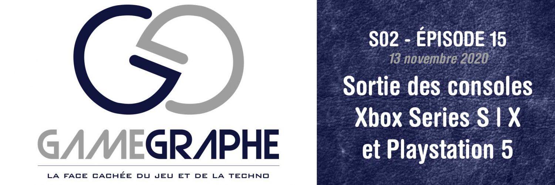 Game Graphe (Podcast) S02 - E15 - Sortie Xbox Series S|X et PS5