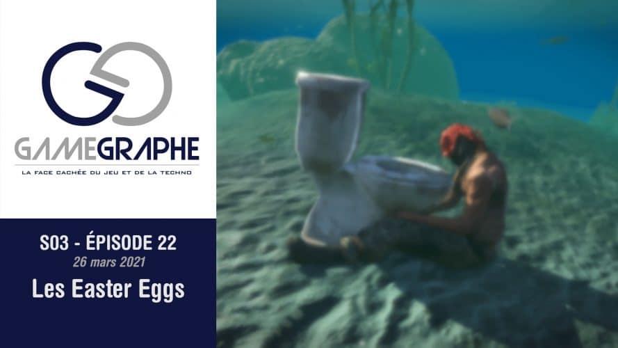 Game Graphe podcast - S03 - E22 - Easter Egg - 26 mars 2021